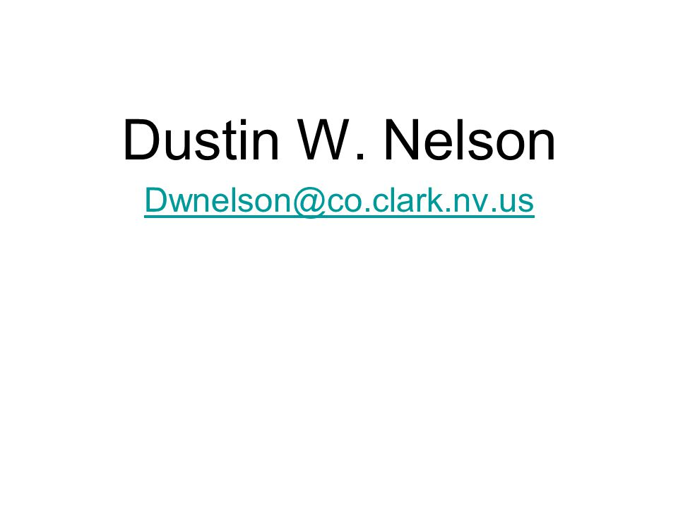 Dustin W. Nelson Dwnelson@co.clark.nv.us