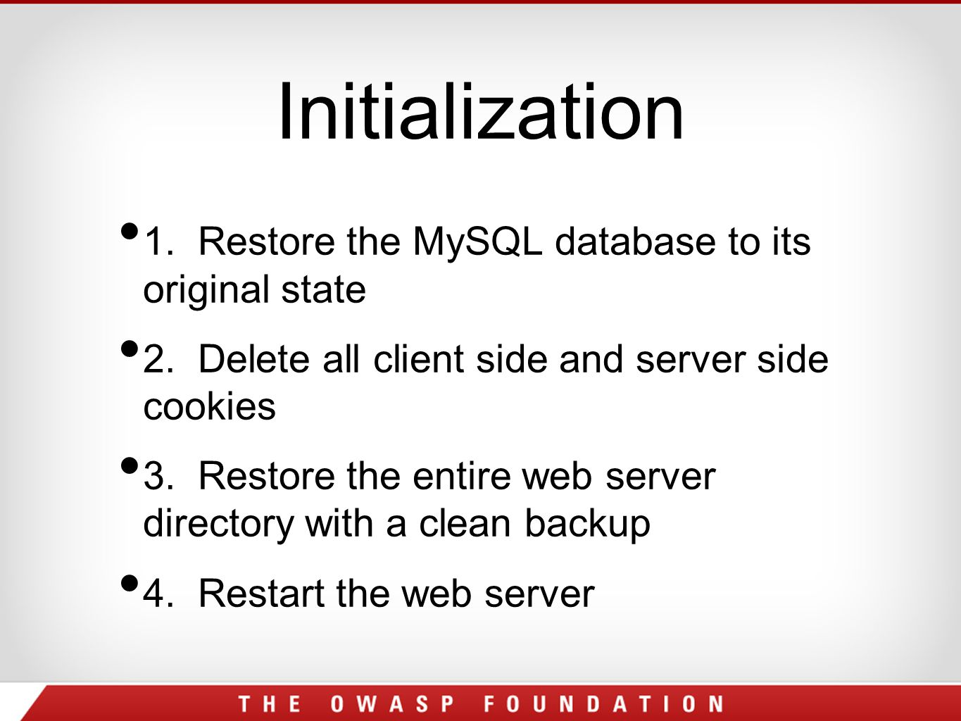 Initialization 1. Restore the MySQL database to its original state 2.
