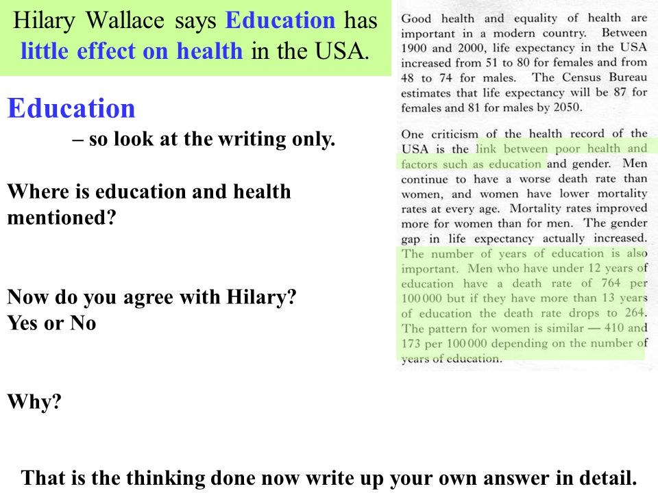 Hilary Wallace says Education has little effect on health in the USA. Education – so look at the writing only. Where is education and health mentioned