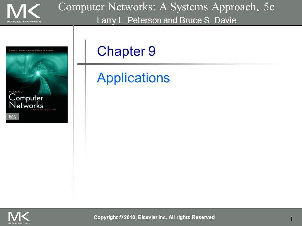 2 Chapter 9 Problem Applications need their own protocols.