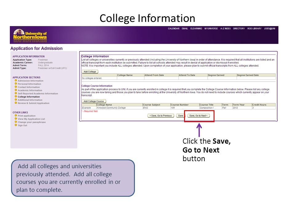 College Information Click the Save, Go to Next button Add all colleges and universities previously attended.