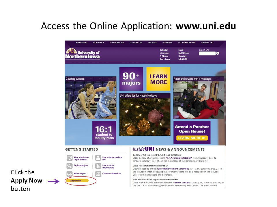 Access the Online Application: www.uni.edu Click the Apply Now button