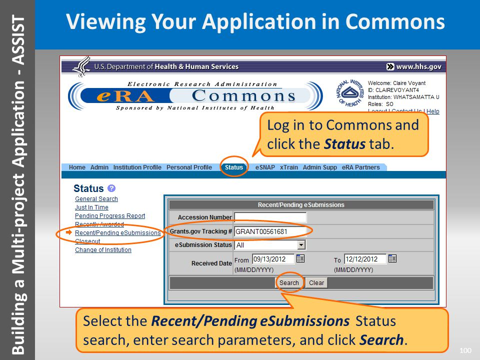 Viewing Your Application in Commons 100 Building a Multi-project Application - ASSIST Log in to Commons and click the Status tab.