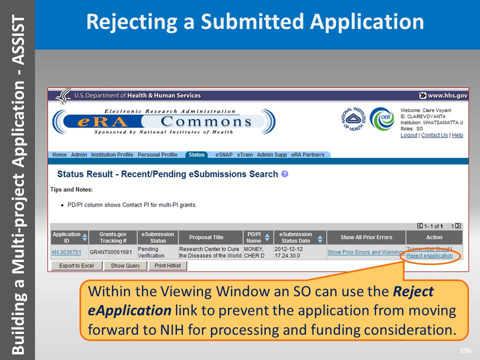Rejecting a Submitted Application 106 Building a Multi-project Application - ASSIST Within the Viewing Window an SO can use the Reject eApplication li