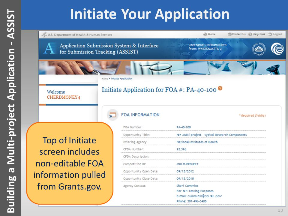 Initiate Your Application Top of Initiate screen includes non-editable FOA information pulled from Grants.gov. 33 Building a Multi-project Application