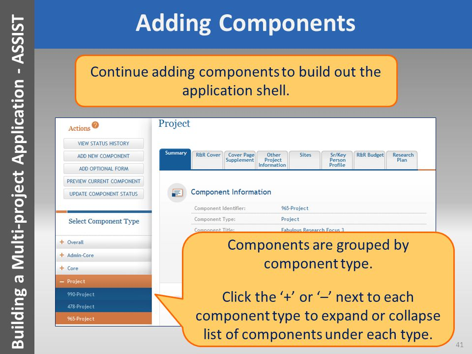 Adding Components Continue adding components to build out the application shell. Components are grouped by component type. Click the '+' or '–' next t