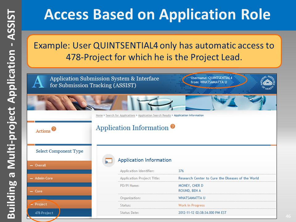 Access Based on Application Role Example: User QUINTSENTIAL4 only has automatic access to 478-Project for which he is the Project Lead.