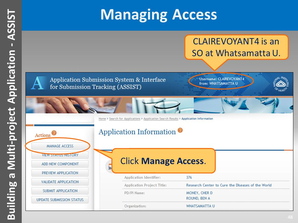Managing Access 48 Building a Multi-project Application - ASSIST Click Manage Access. CLAIREVOYANT4 is an SO at Whatsamatta U.
