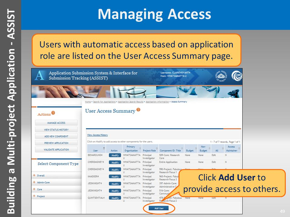 Managing Access 49 Building a Multi-project Application - ASSIST Users with automatic access based on application role are listed on the User Access S