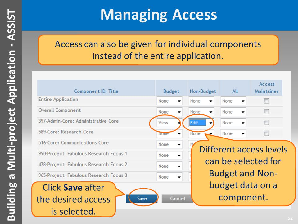 Managing Access 52 Building a Multi-project Application - ASSIST Different access levels can be selected for Budget and Non- budget data on a component.