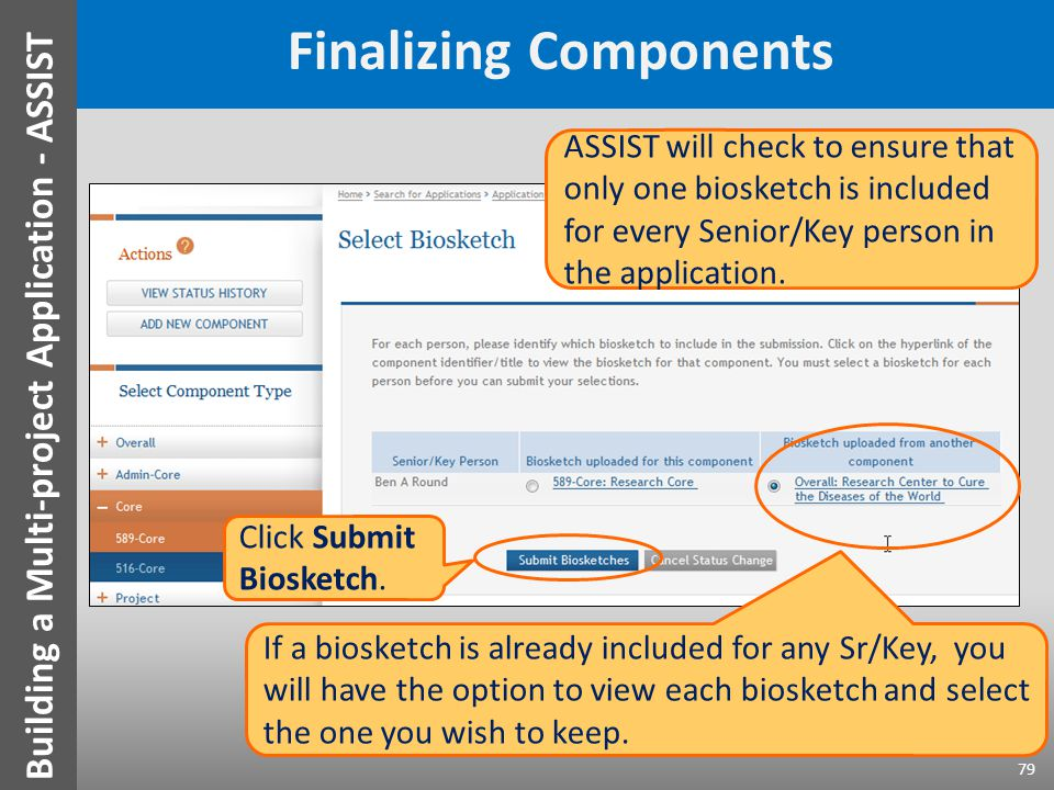Finalizing Components ASSIST will check to ensure that only one biosketch is included for every Senior/Key person in the application.