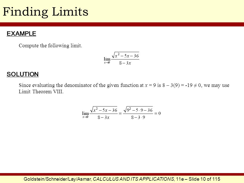 Goldstein/Schneider/Lay/Asmar, CALCULUS AND ITS APPLICATIONS, 11e – Slide 10 of 115 Finding LimitsEXAMPLE SOLUTION Compute the following limit.