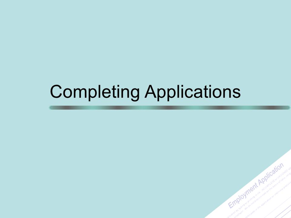 Completing Applications