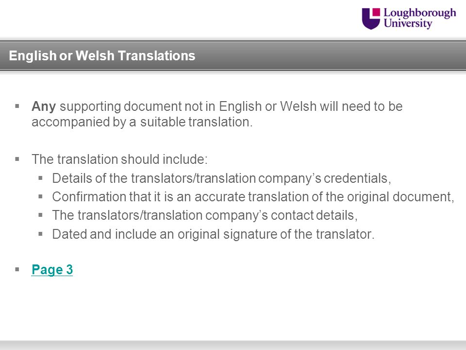 English or Welsh Translations  Any supporting document not in English or Welsh will need to be accompanied by a suitable translation.  The translati