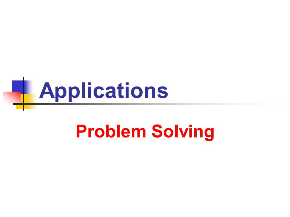 Applications Problem Solving