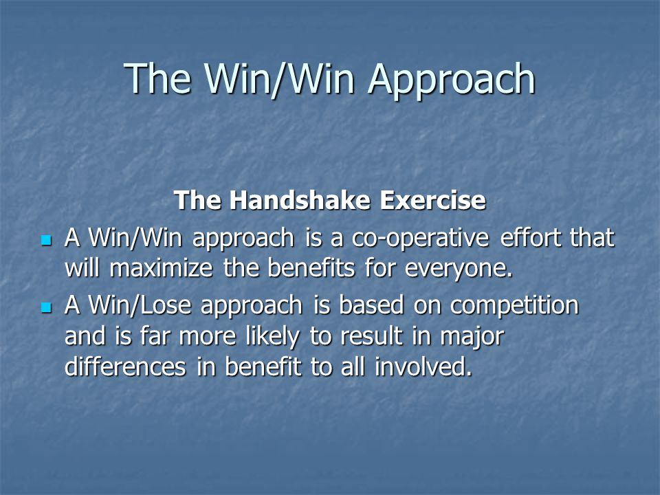 The Win/Win Approach Some of the main messages and intentions behind Flow behaviors are: Some of the main messages and intentions behind Flow behaviors are: There must be a way to solve this.