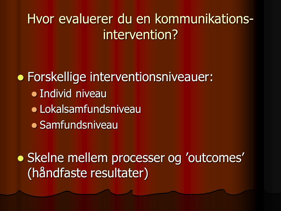 Hvor evaluerer du en kommunikations- intervention.