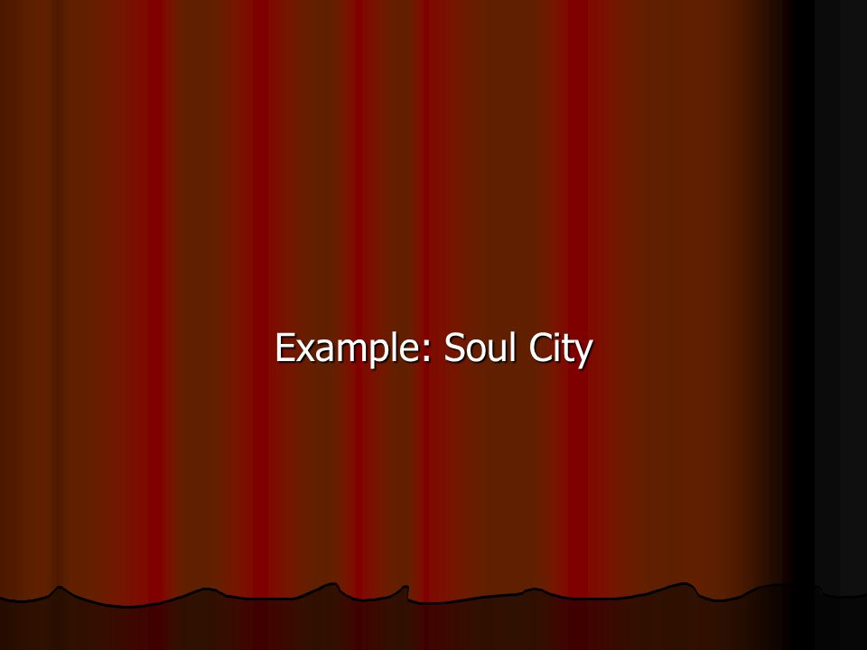 Example: Soul City