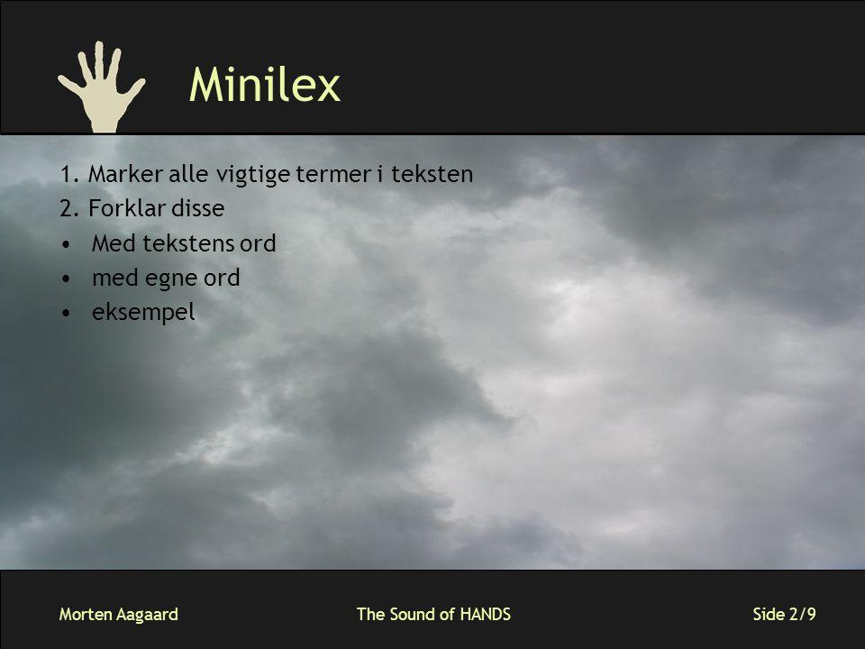 Morten AagaardThe Sound of HANDS Side 2/9 Minilex 1. Marker alle vigtige termer i teksten 2. Forklar disse Med tekstens ord med egne ord eksempel