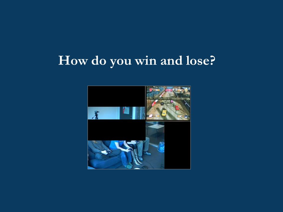 How do you win and lose?