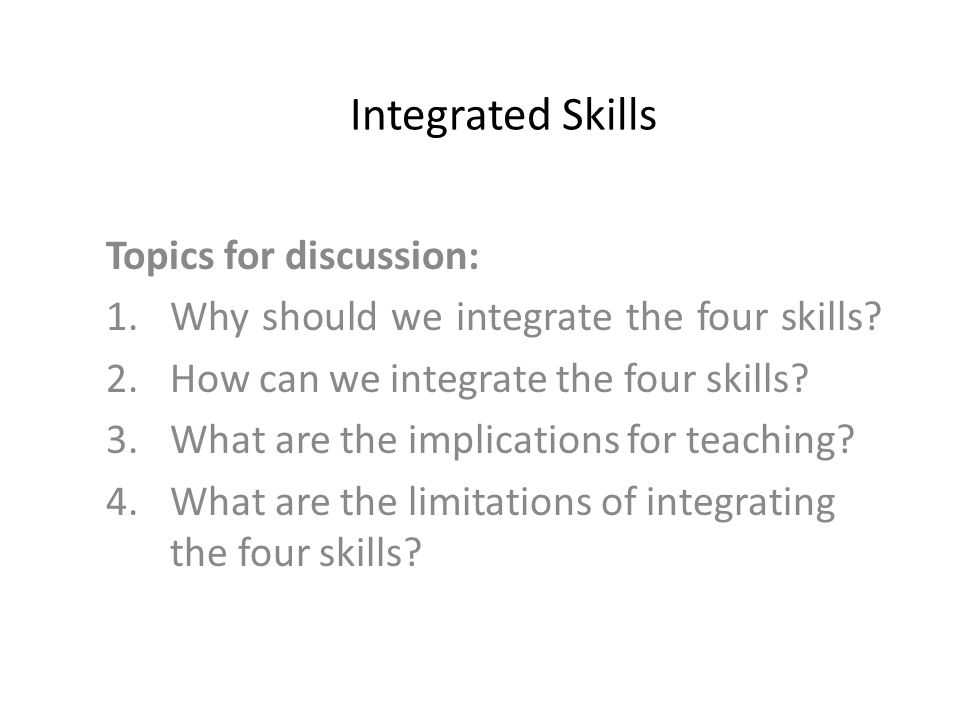 Why should we integrate the four skills.
