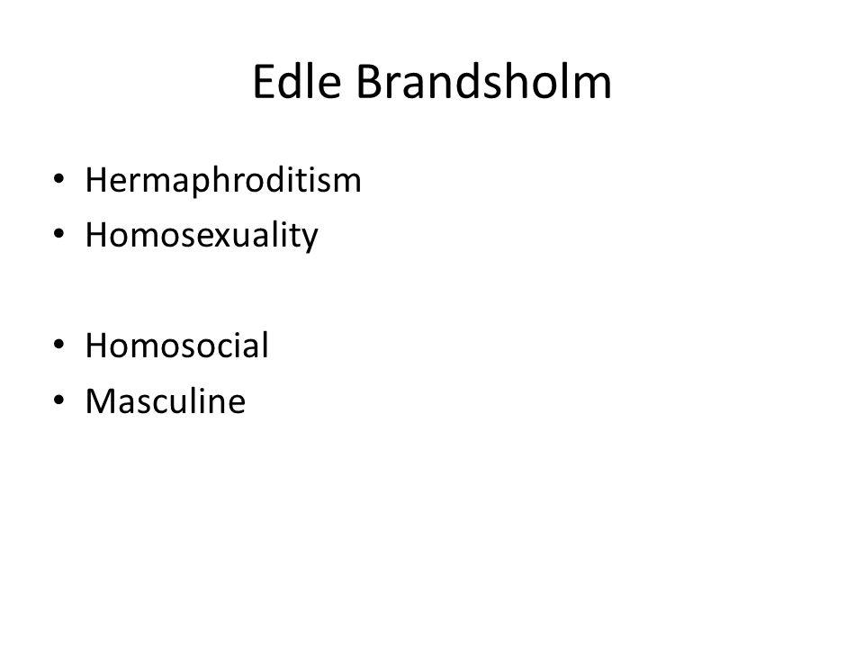 Edle Brandsholm Hermaphroditism Homosexuality Homosocial Masculine