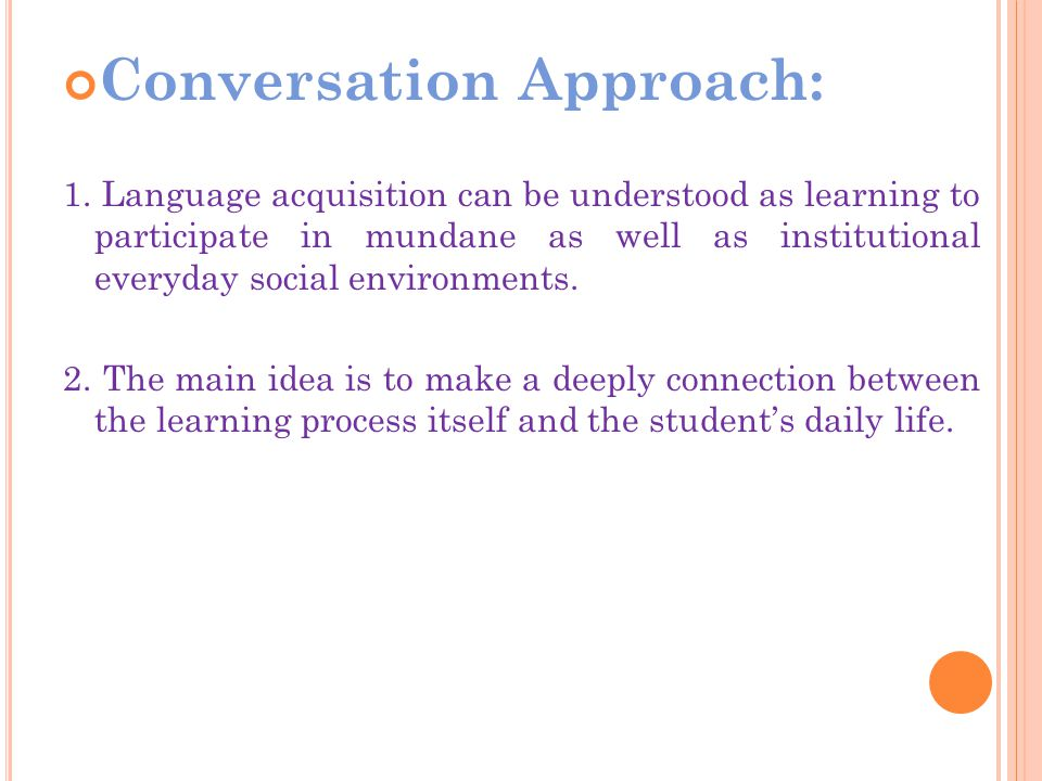3.The learning process can be richly based on talk- and-other-conduct in interaction .