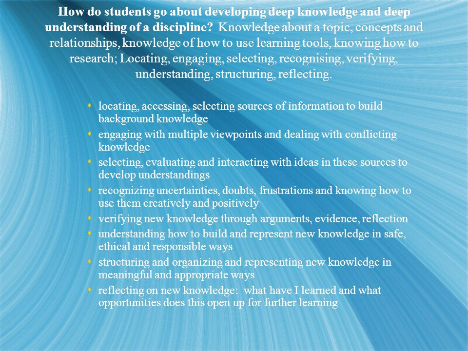 How do students go about developing deep knowledge and deep understanding of a discipline.
