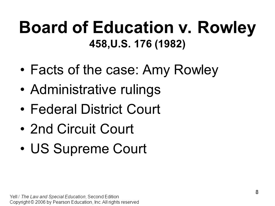 8 Board of Education v.Rowley 458,U.S.