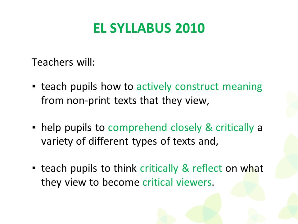 Teachers will: ▪teach pupils how to actively construct meaning from non-print texts that they view, ▪help pupils to comprehend closely & critically a