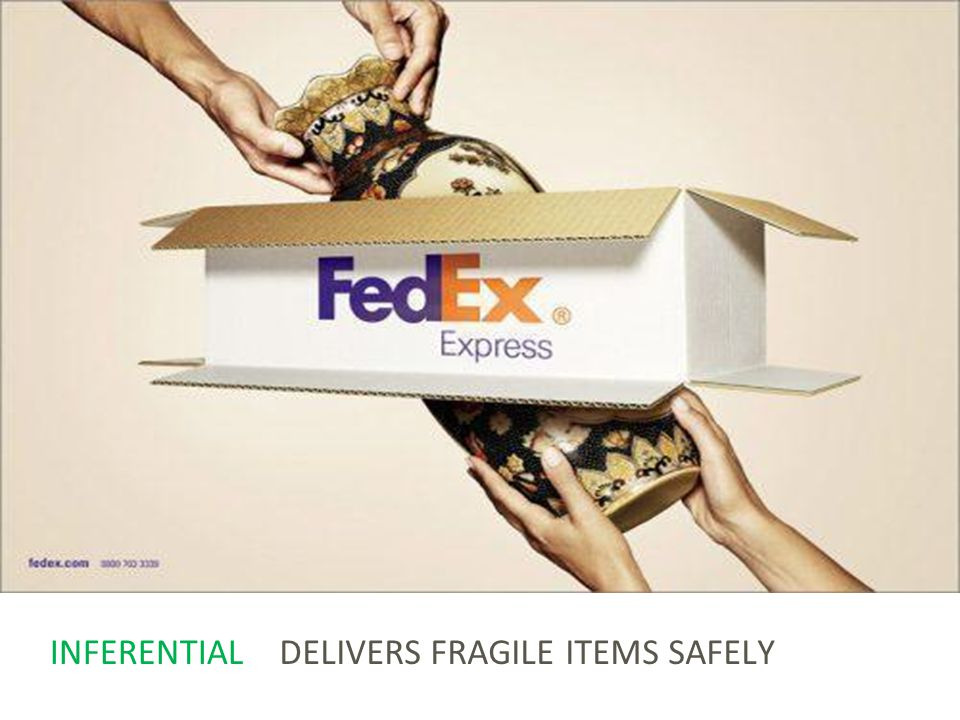 Literal meaning FedEx Express delivers vases. INFERENTIALDELIVERS FRAGILE ITEMS SAFELY