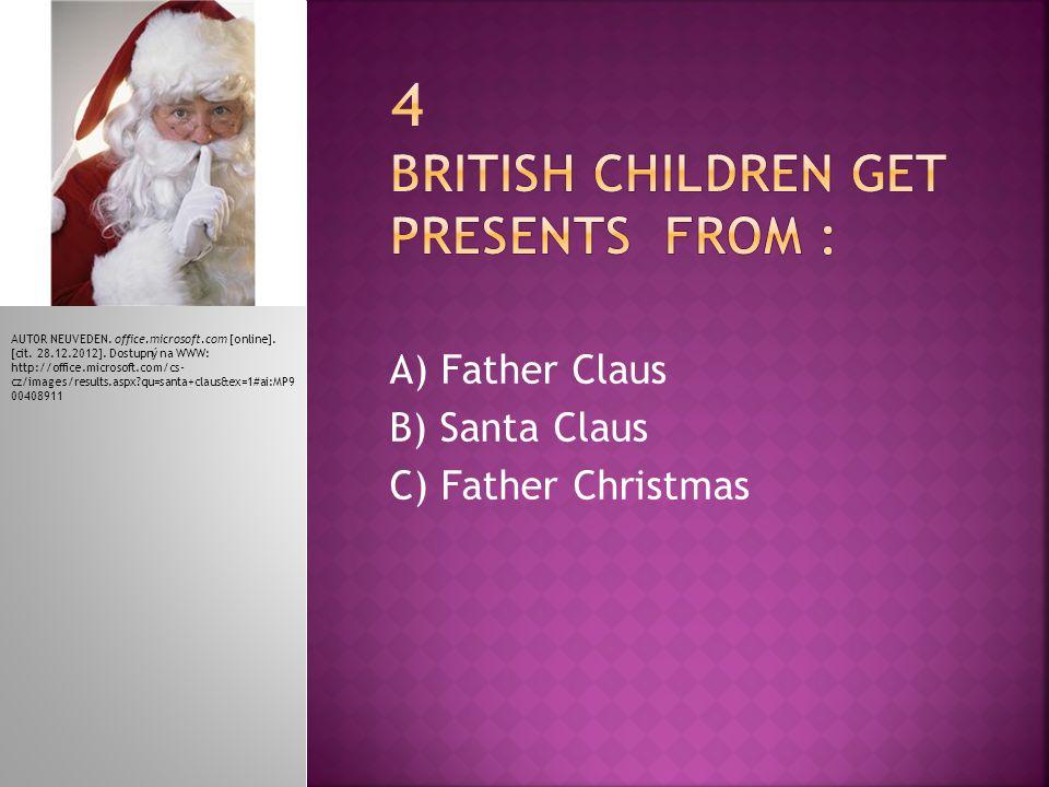 A) Father Claus B) Santa Claus C) Father Christmas AUTOR NEUVEDEN.