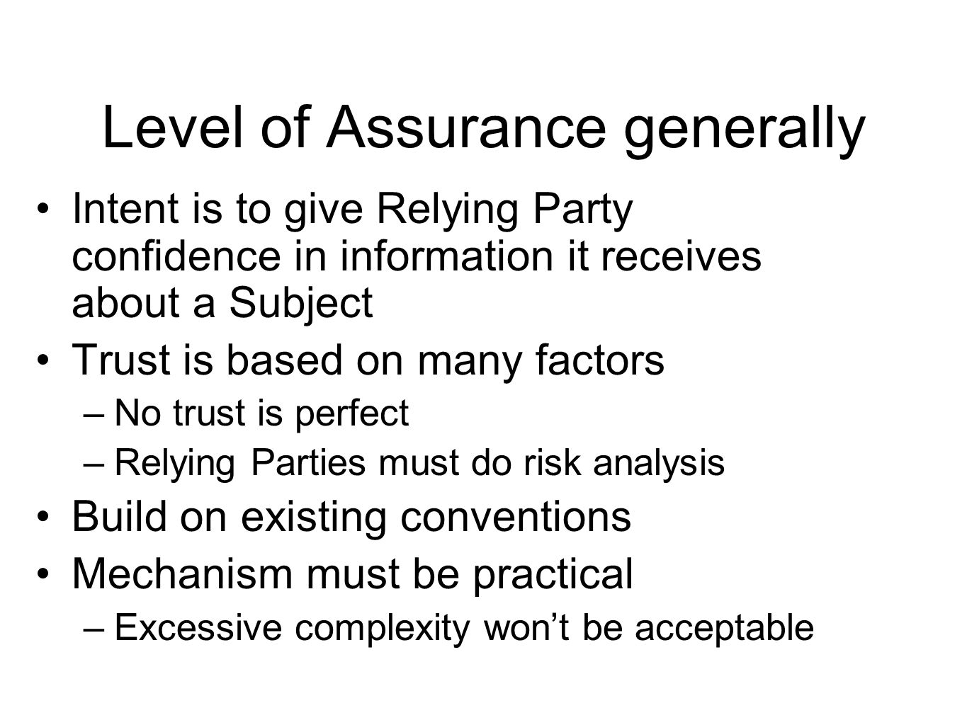 Identity Assurance Framework Business, Policy and Operational Factors Registration and Identity Proofing Digital Electronic Credential Technology Digital Electronic Credential Issuance and Management Security and Management of Authentication Events Identity Information Management Identity Assertion and Content Technical Environment
