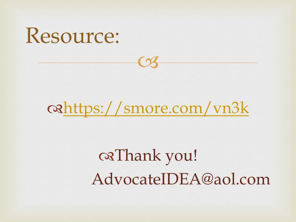   https://smore.com/vn3k https://smore.com/vn3k  Thank you! AdvocateIDEA@aol.com Resource: