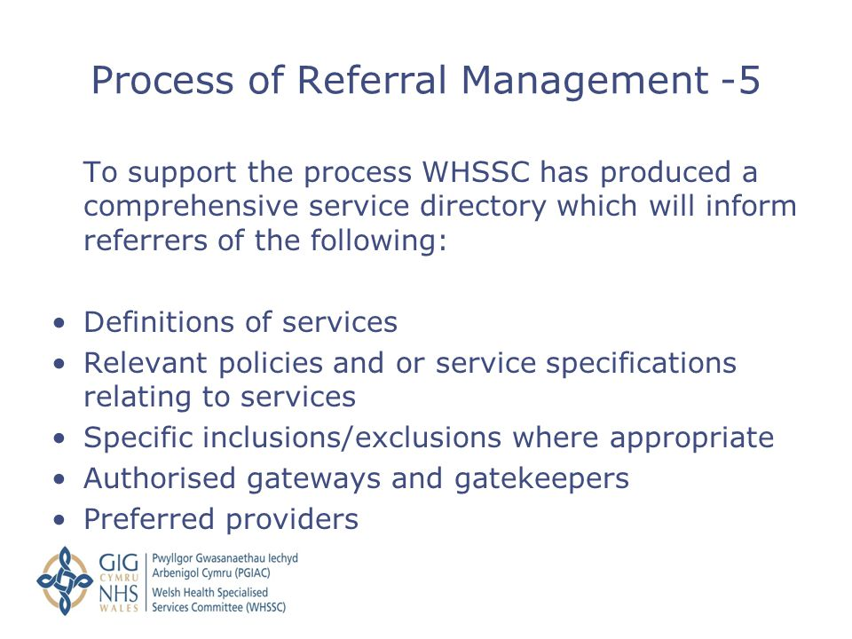 To support the process WHSSC has produced a comprehensive service directory which will inform referrers of the following: Definitions of services Rele