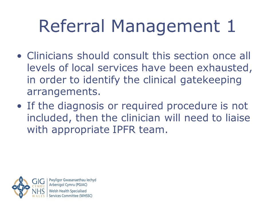 Clinicians should consult this section once all levels of local services have been exhausted, in order to identify the clinical gatekeeping arrangemen