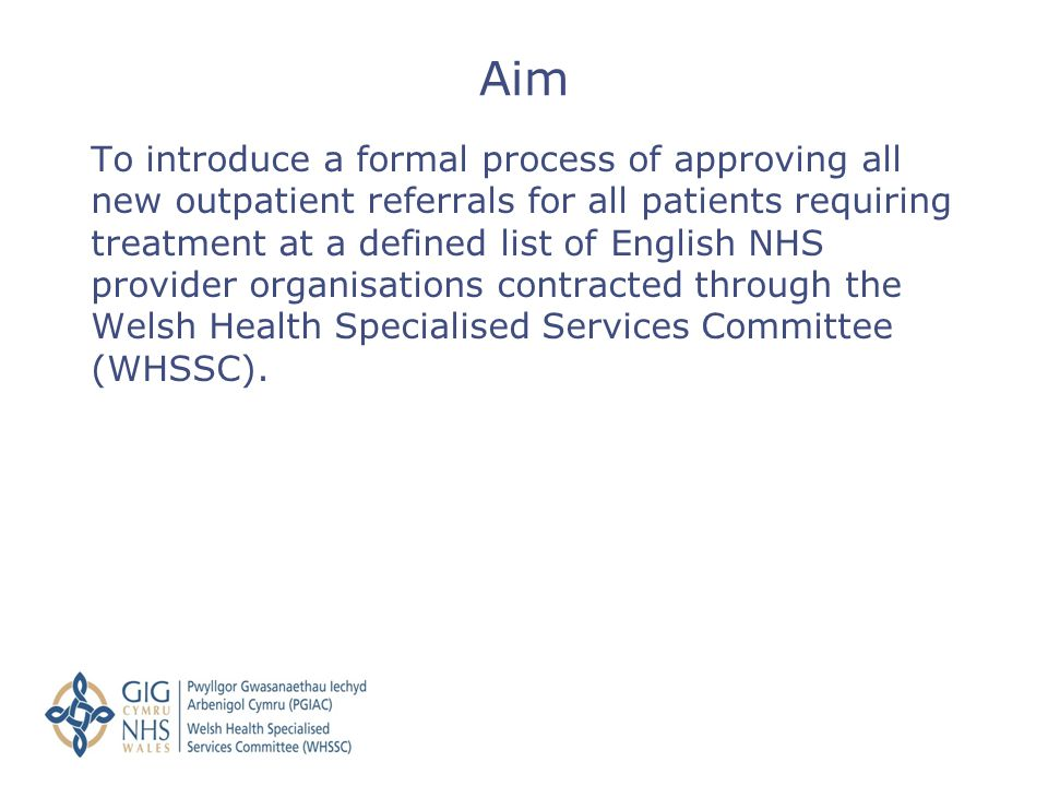 To introduce a formal process of approving all new outpatient referrals for all patients requiring treatment at a defined list of English NHS provider