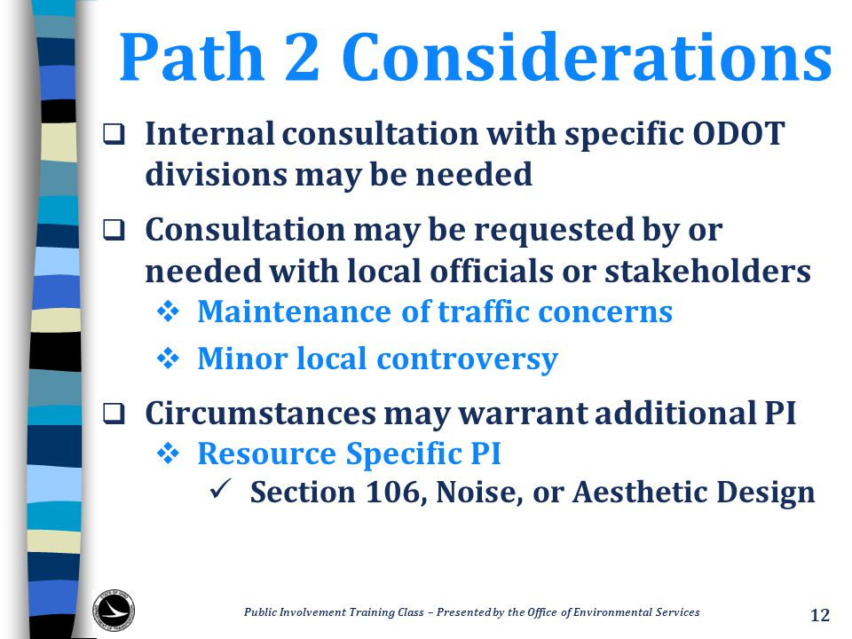 Path 2 Considerations  Internal consultation with specific ODOT divisions may be needed  Consultation may be requested by or needed with local offic