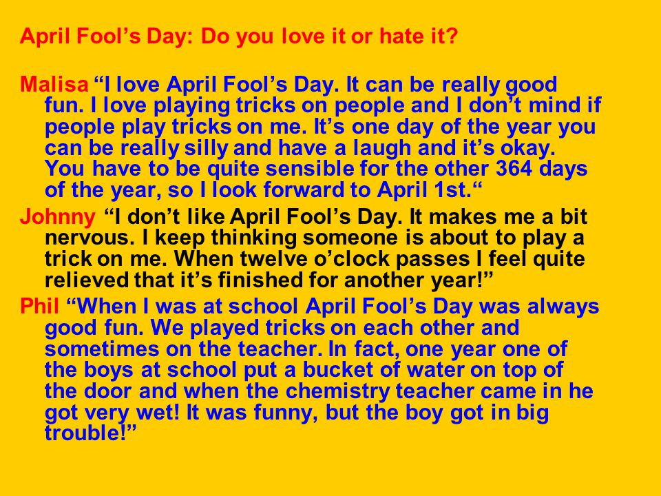 April Fool's Day: Do you love it or hate it. Malisa I love April Fool's Day.