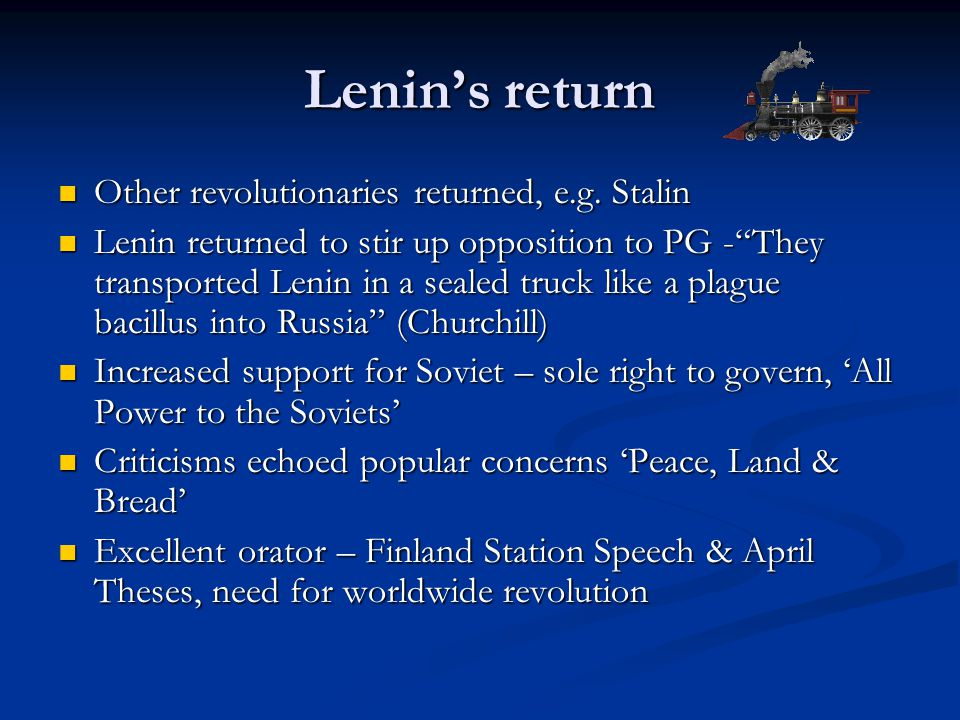 Lenin's return Other revolutionaries returned, e.g.