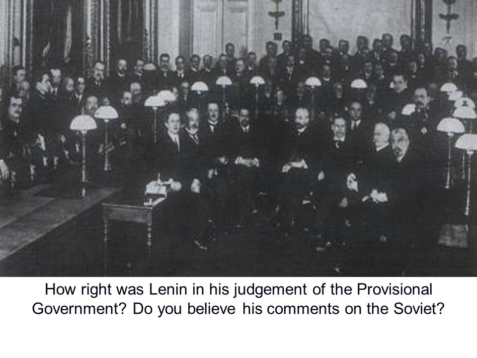 How right was Lenin in his judgement of the Provisional Government.