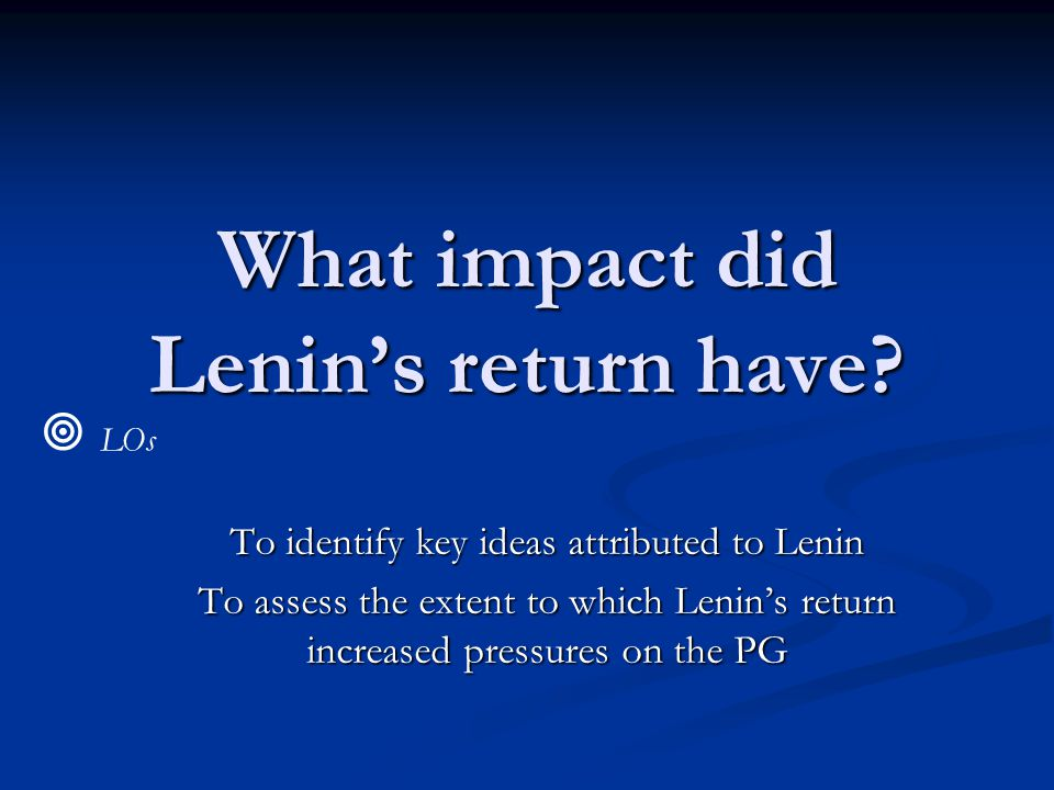 What impact did Lenin's return have.