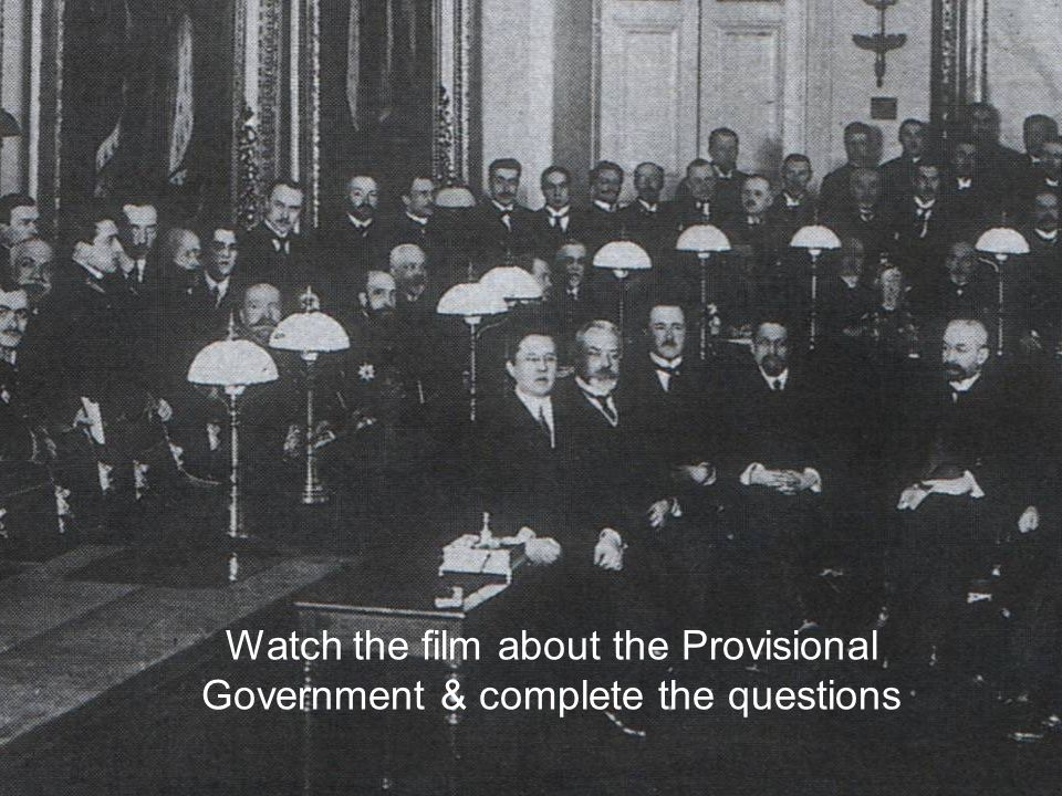 Watch the film about the Provisional Government & complete the questions