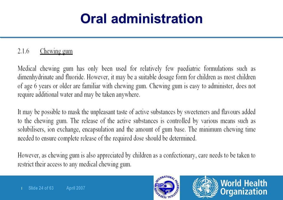 | Slide 24 of 63 April 2007 Oral administration