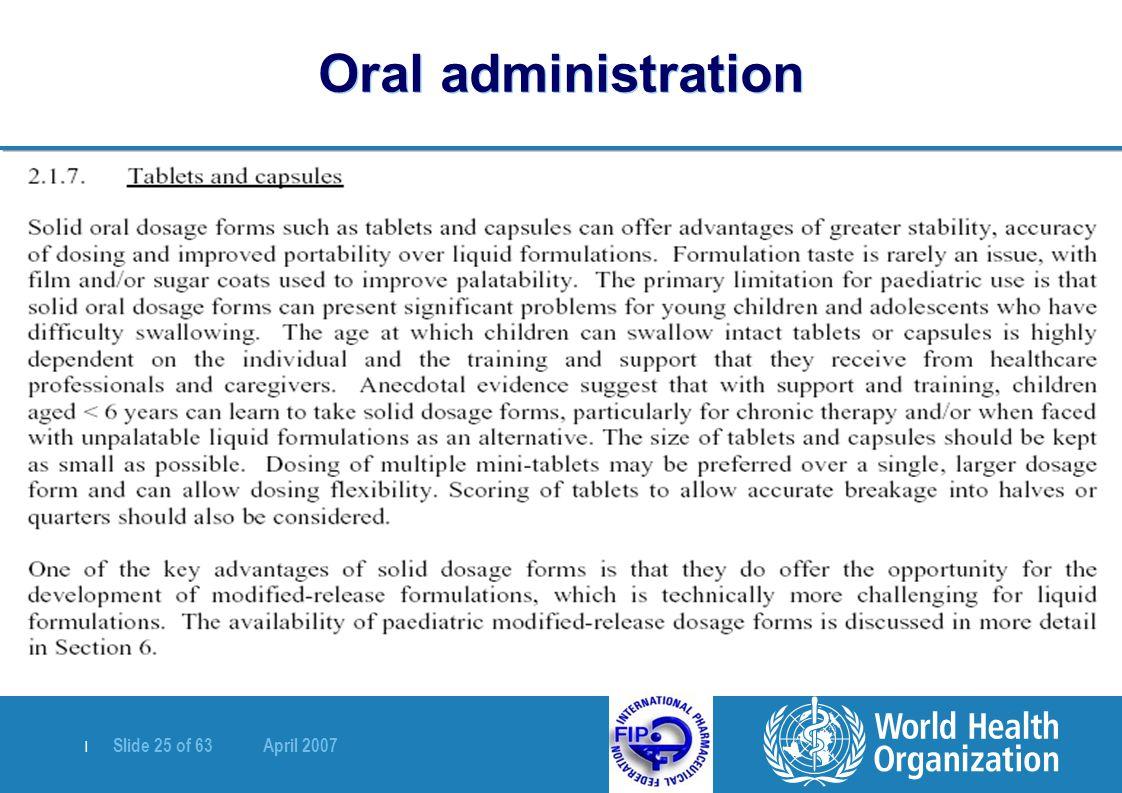 | Slide 25 of 63 April 2007 Oral administration