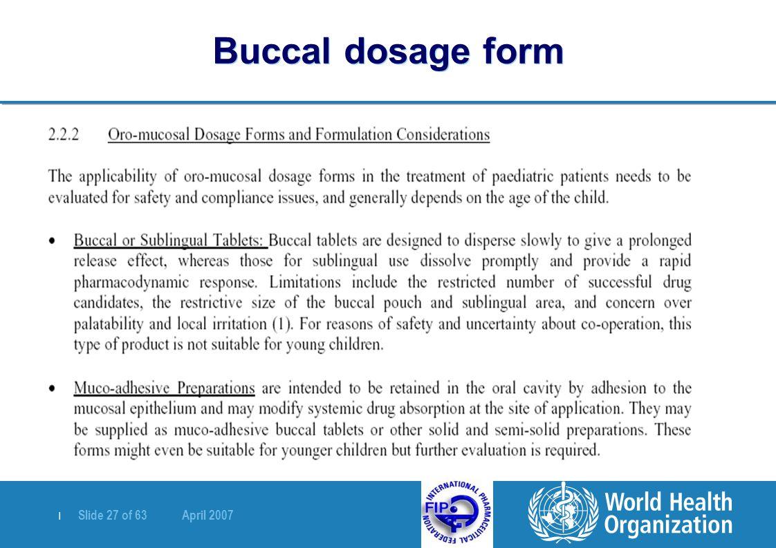 | Slide 27 of 63 April 2007 Buccal dosage form