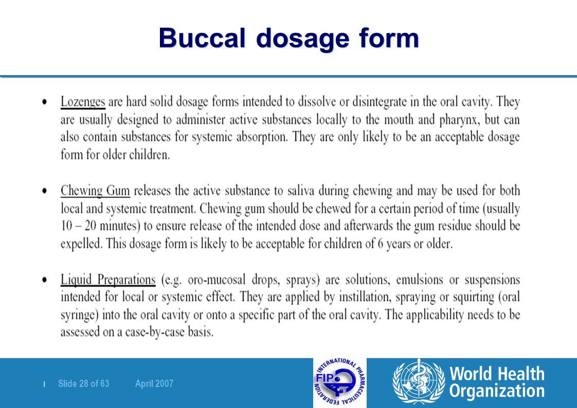 | Slide 28 of 63 April 2007 Buccal dosage form