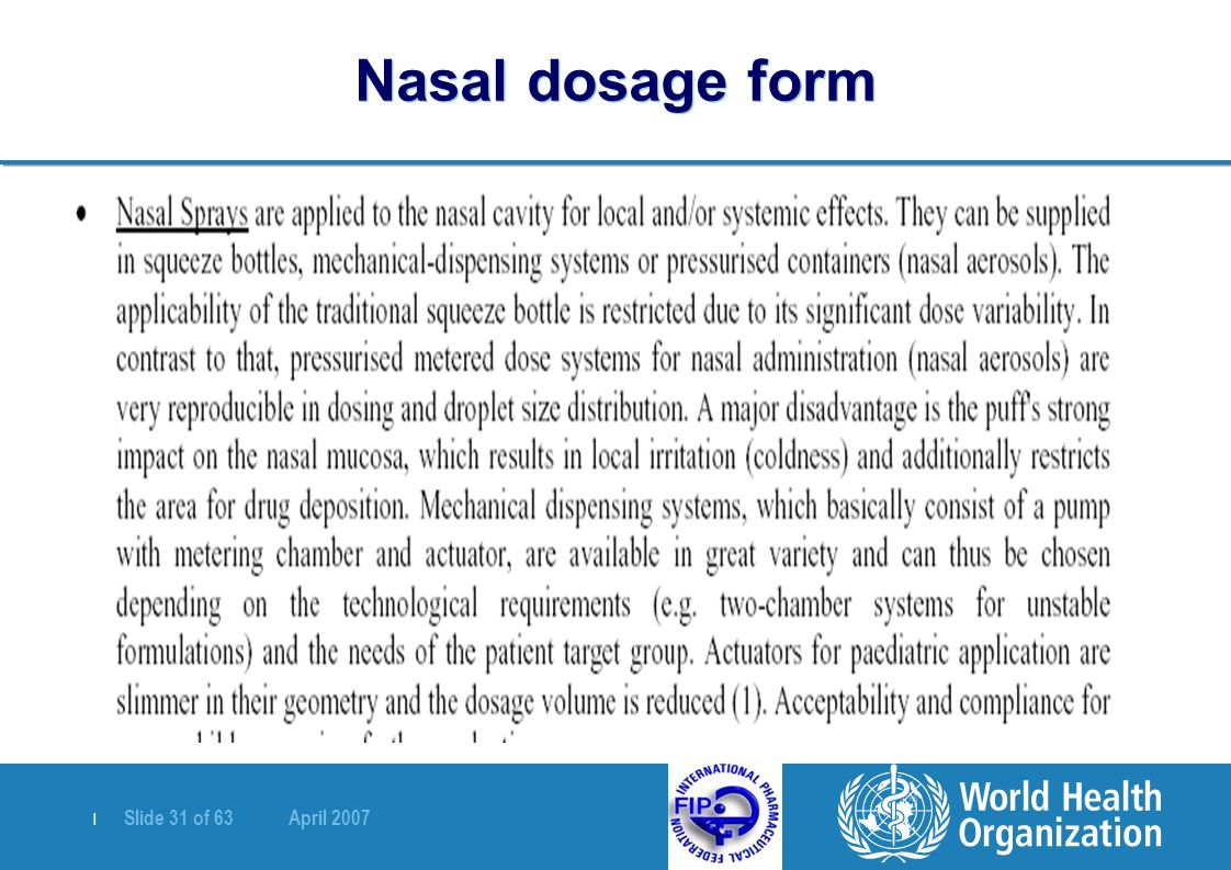 | Slide 31 of 63 April 2007 Nasal dosage form