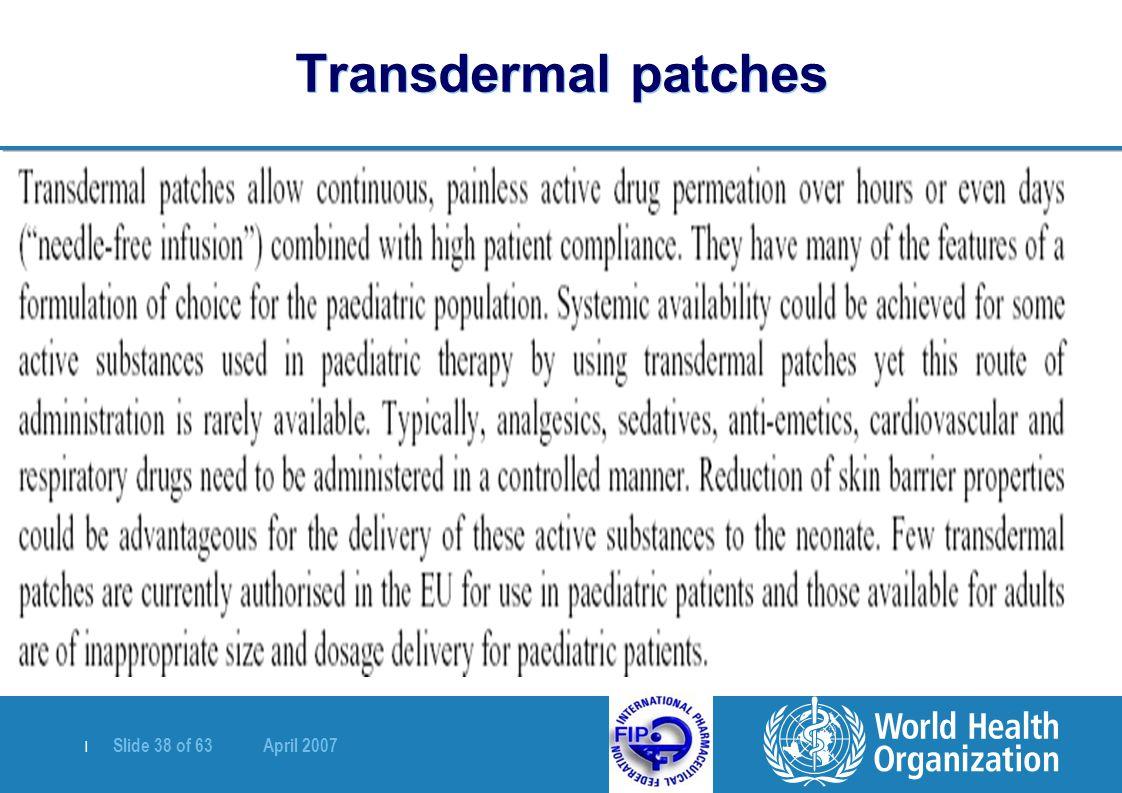 | Slide 38 of 63 April 2007 Transdermal patches