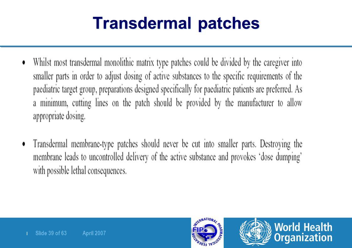 | Slide 39 of 63 April 2007 Transdermal patches